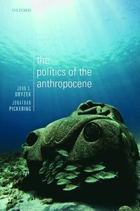 The Politics of the Anthropocene (häftad)