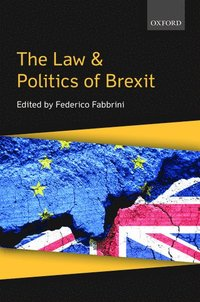 The Law & Politics of Brexit (inbunden)
