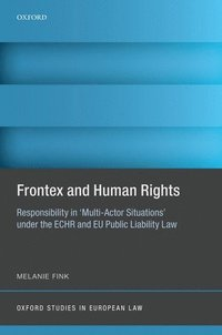 Frontex and Human Rights (inbunden)