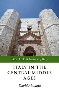 Italy in the Central Middle Ages (häftad)