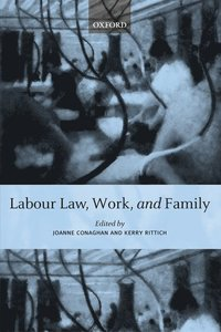 Labour Law, Work, and Family (inbunden)