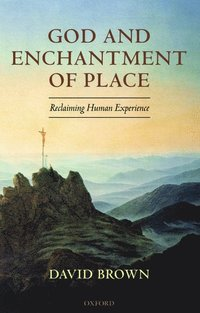 God and Enchantment of Place (häftad)