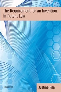 The Requirement for an Invention in Patent Law (inbunden)
