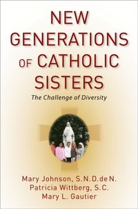 New Generations of Catholic Sisters (e-bok)