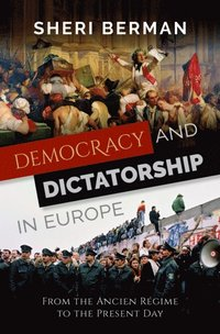 Democracy and Dictatorship in Europe (e-bok)