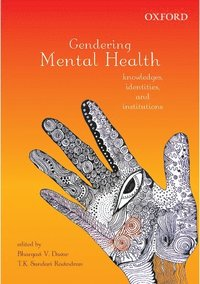 Gendering Mental Health Knowledges, Identities, and Institutions / Bhargavi V. Davar editor.; T. K. Sundari Ravindran editor.