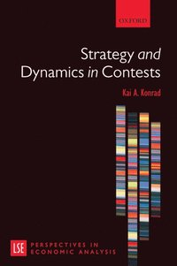 Strategy and Dynamics in Contests (häftad)