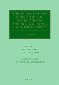 The United Nations Convention on Jurisdictional Immunities of States and Their Property (inbunden)