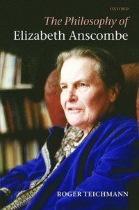 The Philosophy of Elizabeth Anscombe (häftad)