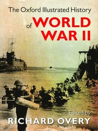 The Oxford Illustrated History of World War Two (inbunden)