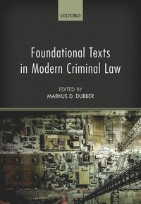 Foundational Texts in Modern Criminal Law (inbunden)