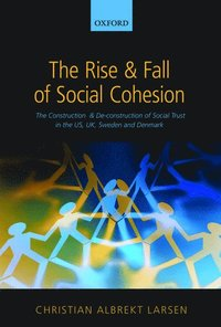 The Rise and Fall of Social Cohesion (inbunden)