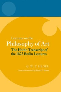 Hegel: Lectures on the Philosophy of Art (inbunden)