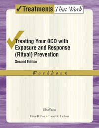 Treating Your OCD with Exposure and Response (Ritual) Prevention Therapy (e-bok)