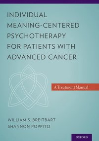 Individual Meaning-Centered Psychotherapy for Patients with Advanced Cancer (häftad)