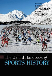 Oxford Handbook of Sports History (e-bok)