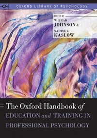 The Oxford Handbook of Education and Training in Professional Psychology (inbunden)