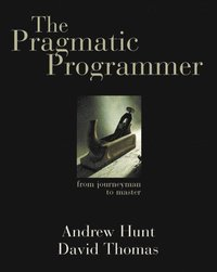 The Pragmatic Programmer: From Journeyman to Master (häftad)