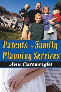 Parents and Family Planning Services (häftad)