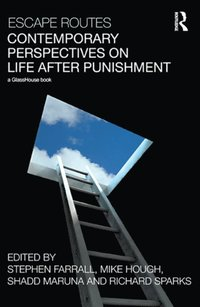 Escape Routes: Contemporary Perspectives on Life after Punishment (e-bok)