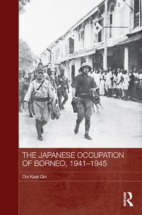 Japanese Occupation of Borneo, 1941-45 (e-bok)
