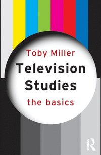 Television Studies: The Basics (e-bok)