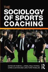 Sociology of Sports Coaching (e-bok)
