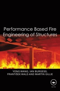 Performance-Based Fire Engineering of Structures (e-bok)