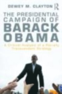 Presidential Campaign of Barack Obama (e-bok)