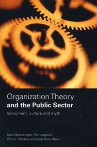 Organization Theory and the Public Sector (e-bok)