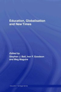 Education, Globalisation and New Times (e-bok)