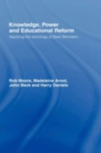 Knowledge, Power and Educational Reform (e-bok)