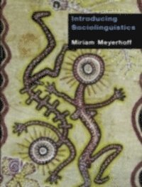Introducing sociolinguistics meyerhoff