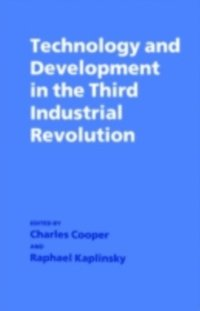 Technology and Development in the Third Industrial Revolution (e-bok)