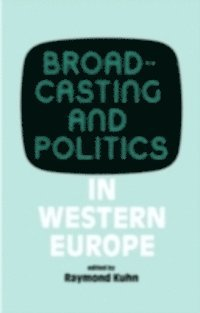 Broadcasting and Politics in Western Europe (e-bok)