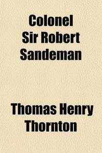 Colonel Sir Robert Sandeman; His Life and Work on Our Indian Frontier. a Memoir, with Selections from His Correspondence and Official Writings (häftad)