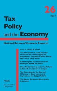Tax Policy and the Economy, Volume 26 (e-bok)