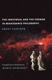 The Individual and the Cosmos in Renaissance Philosophy (häftad)