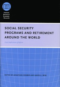 Social Security Programs and Retirement Around the World (inbunden)