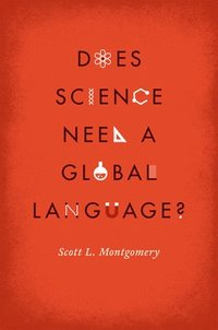 Does Science Need a Global Language? (inbunden)
