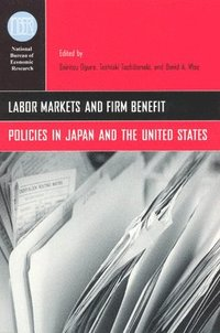 Labor Markets and Firm Benefit Policies in Japan and the United States (inbunden)