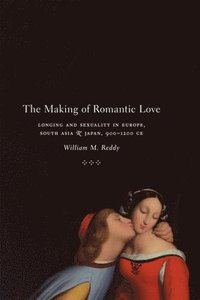 The Making of Romantic Love (häftad)