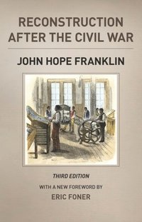 Reconstruction after the Civil War, Third Edition (e-bok)