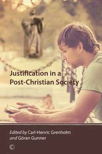 Justification in a Post-Christian Society (häftad)