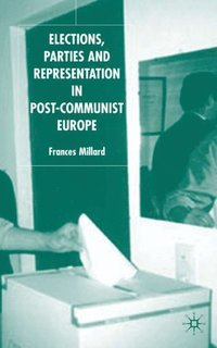 Elections, Parties and Representation in Post-Communist Europe (e-bok)