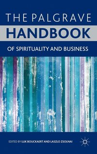 The Palgrave Handbook of Spirituality and Business (inbunden)