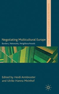 Negotiating Multicultural Europe (inbunden)