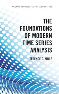 The Foundations of Modern Time Series Analysis (inbunden)