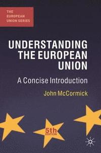 Understanding the European Union : a concise introduction / John McCormick