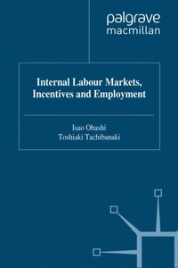 Internal Labour Markets, Incentives and Employment (e-bok)